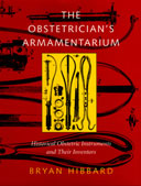 The Obstetrician's Armamentarium: Historical Obstetric Instruments and Their Inventors