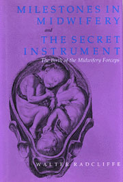 Milestones in Midwifery and The Secret Instrument: The Birth of ...
