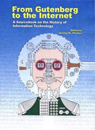 From Gutenberg to the Internet: A Sourcebook on the History of Information Technology